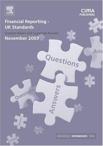 Financial Reporting UK Standards November 2003 Exam Q&As (CIMA November 2003 Exam Q&As)