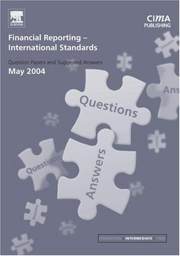 Financial Reporting (International) Standards May 2004 Exam Q&As (CIMA May 2004 Q&As)