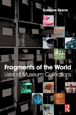 Fragments Of The World Uses Of Museum Collections