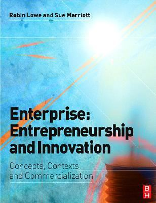Enterprise Entrepreneurship And Innovation Concepts, Context And Commercialization
