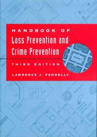Handbook of Loss Prevention and Crime Prevention, Third Edition