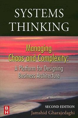 Systems Thinking Managing Chaos And Complexity A Platform For Designing