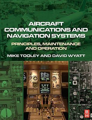 Aircraft Communications and Navigation Systems Principles, Maintenance and Operation for Aircraft Engineers and Technicians