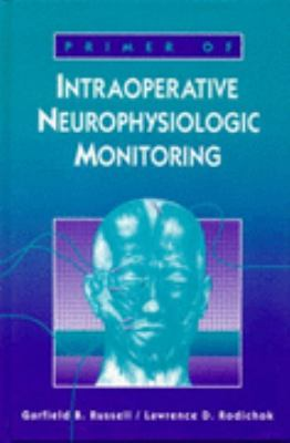 Primer of Intraoperative Neurophysiologic Monitoring