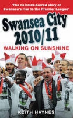 Swansea City 2010/11 : Walking on Sunshine