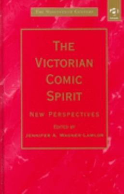 Victorian Comic Spirit New Perspectives