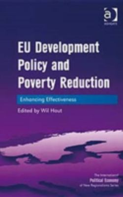 EU Development Policy and Poverty Reduction (The International Political Economy of New Regionalisms Series)