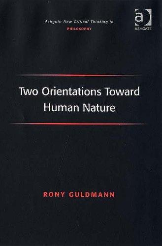 Two Orientations Toward Human Nature (Ashgate New Critical Thinking in Philosophy)