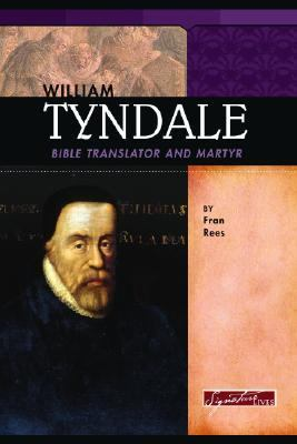 William Tyndale Bible Translator And Martyr