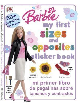 Barbie Mi Primer Libro de Pegatinas Sobre Tamanos y Contrastes/My First Sizes and Opposites Sticker Book