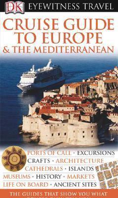 Eyewitness Travel Cruise Guide To Europe The Mediterranean