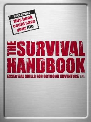 The Survival Book: Essential Skills for Outdoor Adventure