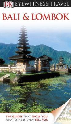 DK Eyewitness Travel Guide: Bali and Lombok : Bali and Lombok