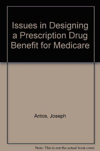 Issues in Designing a Prescription Drug Benefit for Medicare