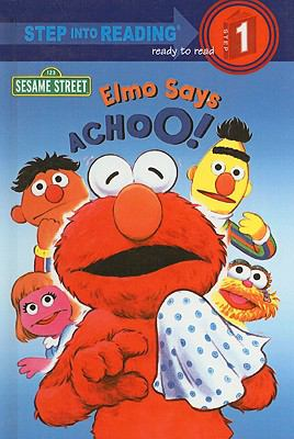 Elmo Says Achoo! (Step Into Reading: A Step 1 Book (Pb))