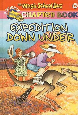 Expedition Down Under (Magic School Bus Science Chapter Books (Prebound))