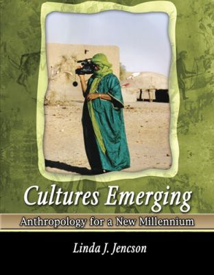 Cultures Emerging : Anthropology for a New Millennium