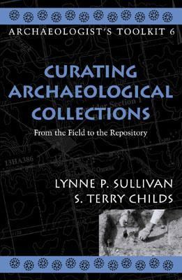 Curating Archaeological Collections From the Field to the Repository