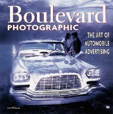 Boulevard Photographic: The Art of Automobile Advertising