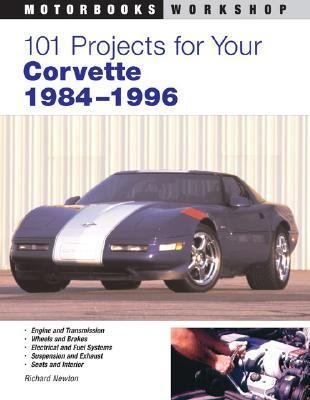 101 Projects for Your Corvette 1984 To 1996