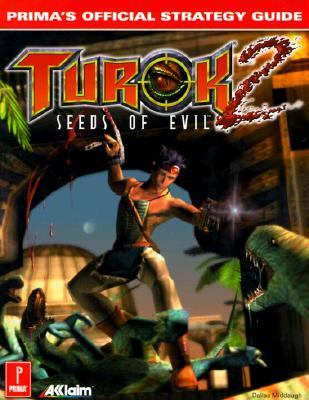 Turok 2: Seeds of Evil: Prima's Official Strategy Guide - Dallas Middaugh - Paperback