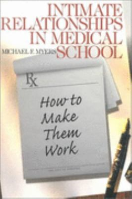 Intimate Relationships in Medical School How to Make Them Work