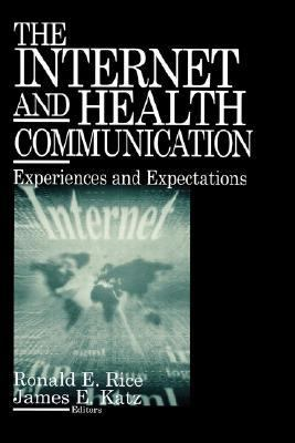 Internet and Health Communication Experiences and Expectations