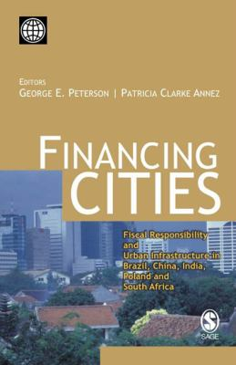 Financing Cities Fiscal Responsibility and Urban Infrastructure in Brazil, China, India, Poland and South Africa