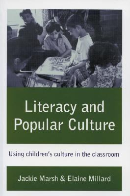 Literacy and Popular Culture Using Children's Culture in the Classroom
