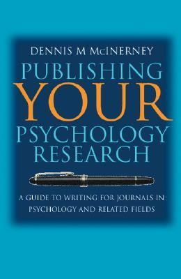 Publishing Your Psychology Research A Guide to Writing for Journals in Psychology and Related Fields