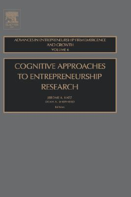 Cognitive Approaches to Entreprenuership Research