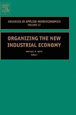 Organizing the New Industrial Economy