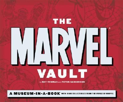 Marvel Vault A Museum-in-a-book With Rare Collectibles from the World of Marvel