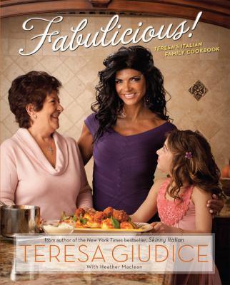 Fabulicious!: Teresa's Italian Family Cookbook