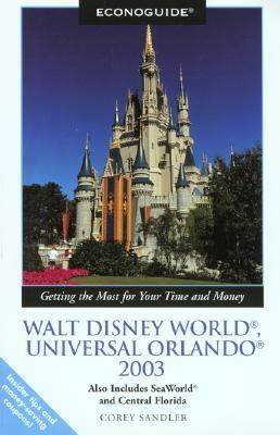 Econoguide 2003 Walt Disney World, Universal Orlando Also Includes Seaworld and Central Florida