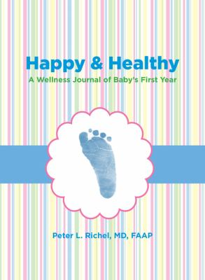 Happy and Healthy: A Wellness Journal of Baby's First Year