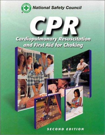 Cpr: Cardiopulmonary Resuscitation and First Aid for Choking