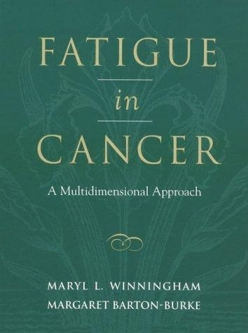 Fatigue in Cancer: A Multidimensional Approach (Jones and Bartlett Series in Oncology)