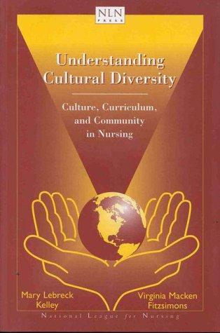 Understanding Cultural Diversity: Culture, Curriculum, And Community In Nursing (NATIONAL LEAGUE FOR NURSING SERIES (ALL NLN TITLES))
