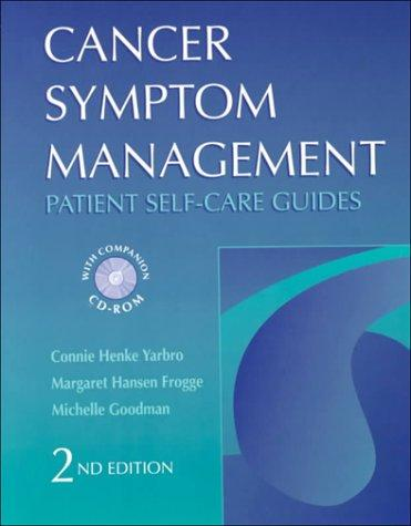 Cancer Symptom Management: Patient Self-Care Guides (Book with CD-ROM for Windows & Macintosh) (Jones and Bartlett Series in Oncology)