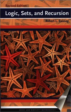 Logic, Sets, and Recursion (Jones and Bartlett Books in Mathematics)