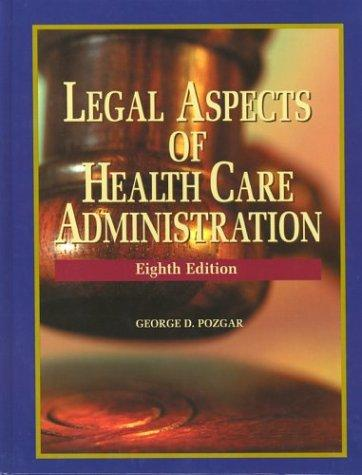 Legal Aspects of Health Administration, 8th Edition