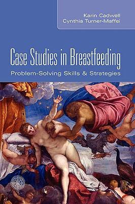 Case Studies in Breastfeeding Problem-Solving Skills & Strategies