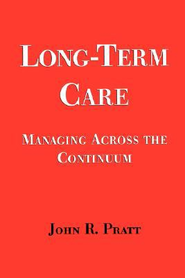 Long-Term Care Managing Across the Continuum
