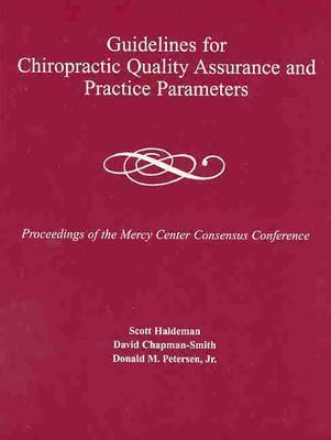 Guidelines For Chiropractic Quality Assurance And Practice Parameters Proceedings of the Mercy Center Consensus Conference