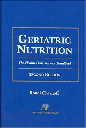 Geriatric Nutrition: The Health Professional's Handbook, Second Edition