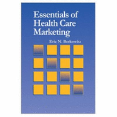 essentials of healthcare marketing Essentials of health care marketing it covers the basics of effective public relations and marketing against a modern healthcare backdrop its complete.