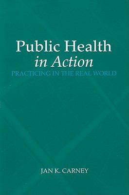 Public Health in Action Practicing in the Real World