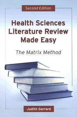 Health Sciences Literature Review Made Easy The Matrix Method