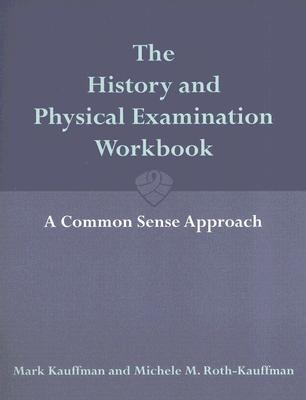 History And Physical Examination Workbook A Commonsense Approach